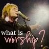 cf1af-whatisworship