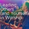 58a1b-leadingothersandyourselfinworship