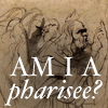 Am I a Pharisee